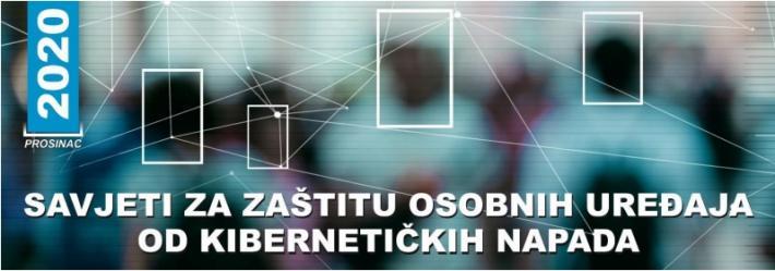 Savjeti za zaštitu osobnih uređaja od kibernetičkih napada